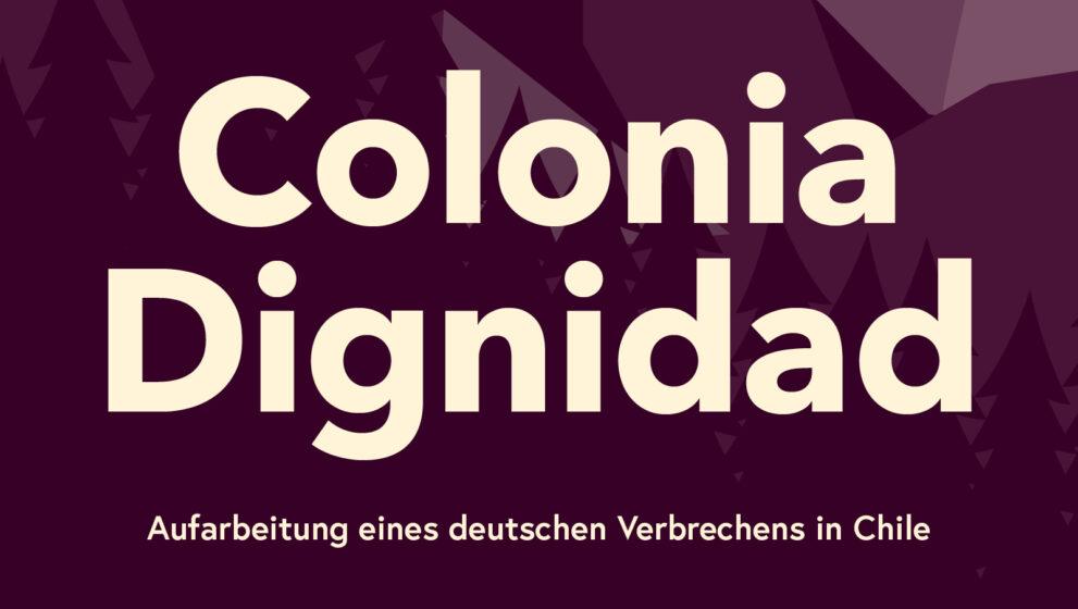 Online Veranstaltungsreihe zur Colonia Dignidad im November 2020