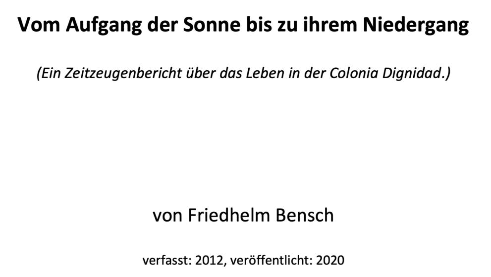 Bericht über das Leben in der Colonia Dignidad von Friedhelm Bensch